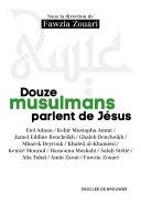 Douze musulmans parlent de Jésus Pdf/ePub eBook
