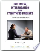 Interview  Interrogation and Eyewitness Evidence