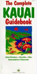The Complete Kauai Guidebook