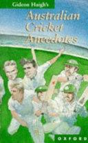 Gideon Haigh s Australian Cricket Anecdotes