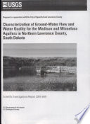 Characterization of groundwater flow and water quality for the Madison and Minnelusa aquifers in northern Lawrence County, South Dakota