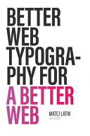 Better Web Typography for a Better Web  Second Edition