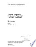 A Primer Of Research Strategies In Alcoholism Treatment Assessment