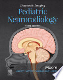 Diagnostic Imaging  Pediatric Neuroradiology E Book Book