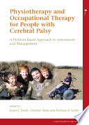 Physiotherapy and Occupational Therapy for People with Cerebral Palsy