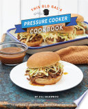 This Old Gal s Pressure Cooker Cookbook Book