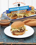 This Old Gal s Pressure Cooker Cookbook
