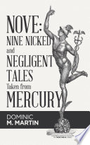 Nove  Nine Nicked and Negligent Tales Taken from Mercury