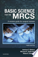 """""""Basic Science for the MRCS E-Book: A revision guide for surgical trainees"""" by Andrew T Raftery, Michael S. Delbridge, Helen E. Douglas"""