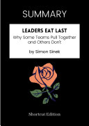 SUMMARY - Leaders Eat Last: Why Some Teams Pull Together And Others Don't By Simon Sinek