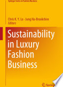 """Sustainability in Luxury Fashion Business"" by Chris K. Y. Lo, Jung Ha-Brookshire"