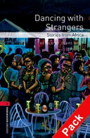 Oxford Bookworms Library: Stage 3: Dancing with Strangers: Stories from Africa Audio CD Pack