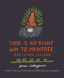 There Is No Right Way to Meditate