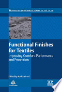 """Functional Finishes for Textiles: Improving Comfort, Performance and Protection"" by Roshan Paul"