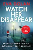 Watch Her Disappear [Pdf/ePub] eBook