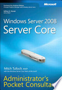 Windows Server 2008 Server Core Administrator s Pocket Consultant