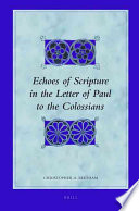 Echoes of Scripture in the Letter of Paul to the Colossians