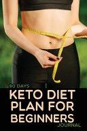 Keto Diet Plan for Beginners 90 Days Journal