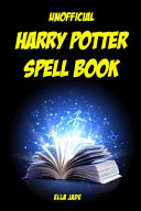 Unofficial Harry Potter Spell Book Book