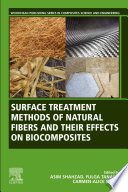 Surface Treatment Methods of Natural Fibres and their Effects on Biocomposites