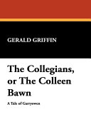 The Collegians  Or the Colleen Bawn