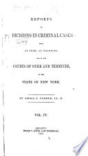 Reports of Decisions in Criminal Cases Made at Term  at Chambers  and in the Courts of Oyer and Terminer of the State of New York Book PDF