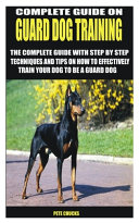 Complete Guide on Guard Dog Training