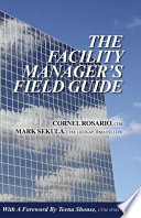 The Facility Manager's Field Guide