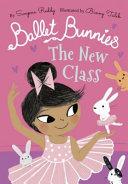 Ballet Bunnies  the New Class