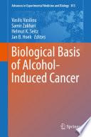 Biological Basis of Alcohol Induced Cancer Book