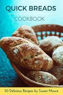 Quick Bread Cookbook