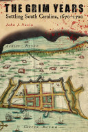 The grim years: settling South Carolina, 1670-1720
