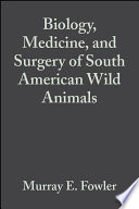 Biology  Medicine  and Surgery of South American Wild Animals Book
