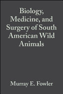 Biology  Medicine  and Surgery of South American Wild Animals