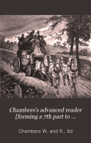 Chambers s advanced reader  forming a 7th part to Chambers s graduated readers