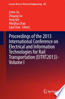 Proceedings of the 2013 International Conference on Electrical and Information Technologies for Rail Transportation  EITRT2013  Volume I Book