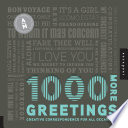 1,000 More Greetings  : Creative Correspondence for All Occasions