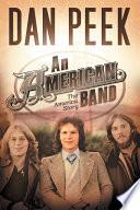 """""""An American Band"""" by Dan Peek"""