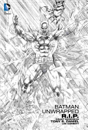 Batman R.i.p. Unwrapped