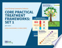 Core Practical Treatment Frameworks: Set 1
