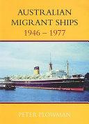 Australian Migrant Ships 1946 - 1977