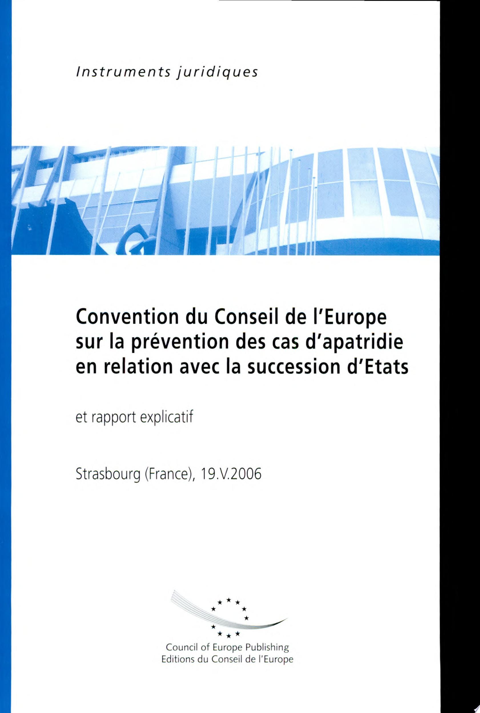 Convention Du Conseil De L europe Sur La Prevention Des Cas D apartidie En Relation Avec La Succession D etats Et Rapport Explicatif  19 Mai 2006  Stce