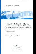 Convention Du Conseil De L'europe Sur La Prevention Des Cas D'apartidie En Relation Avec La Succession D'etats Et Rapport Explicatif, 19 Mai 2006, Stce