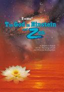 E=Mc2 the God in Einstein and Zen Book