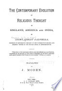 The Contemporary Evolution of Religious Thought in England  American and India