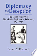 Diplomacy And Deception Secret History Of Sino Soviet Diplomatic Relations 1917 27
