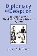 Diplomacy and Deception: Secret History of Sino-Soviet Diplomatic Relations, 1917-27