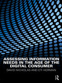 Assessing Information Needs in the Age of the Digital Consumer