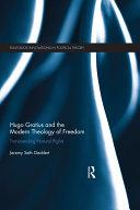 Hugo Grotius and the Modern Theology of Freedom