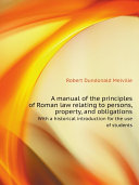 A manual of the principles of Roman law relating to persons, property, and obligations